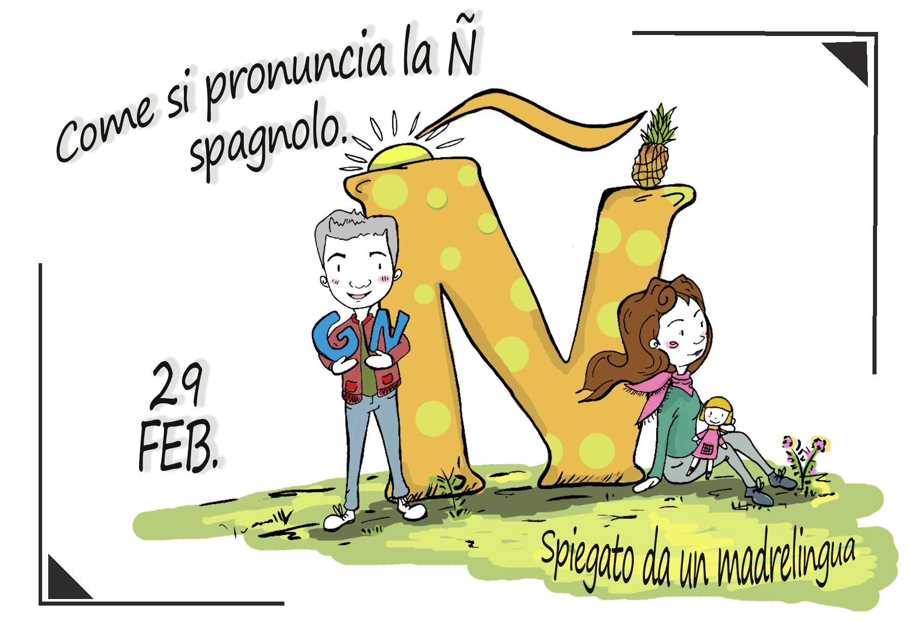 Come si pronuncia la Ñ spagnolo.